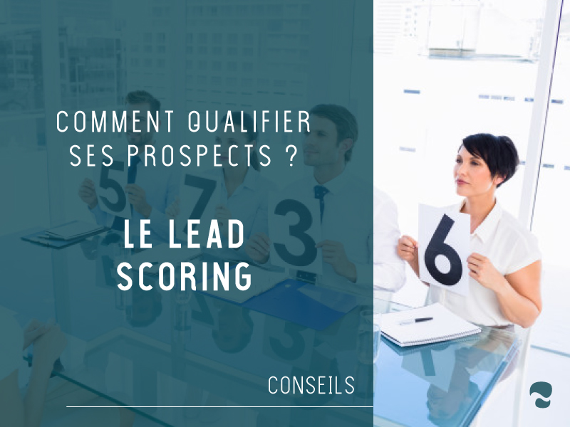 Comment qualifier ses prospects ? Le lead scoring